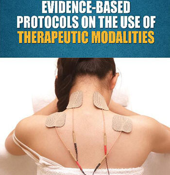 Current Evidence Based Protocols on the Use of Therapeutic Modalities