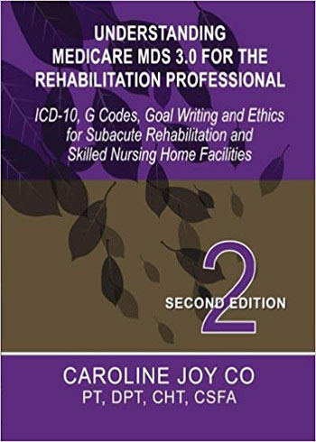 Understanding Medicare MDS 3.0 for the Rehabilitation Professional 2nd edition